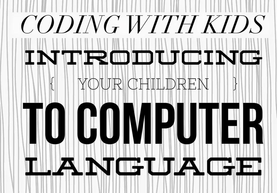 Coding With Kids : Introducing Your Children To Computer Language