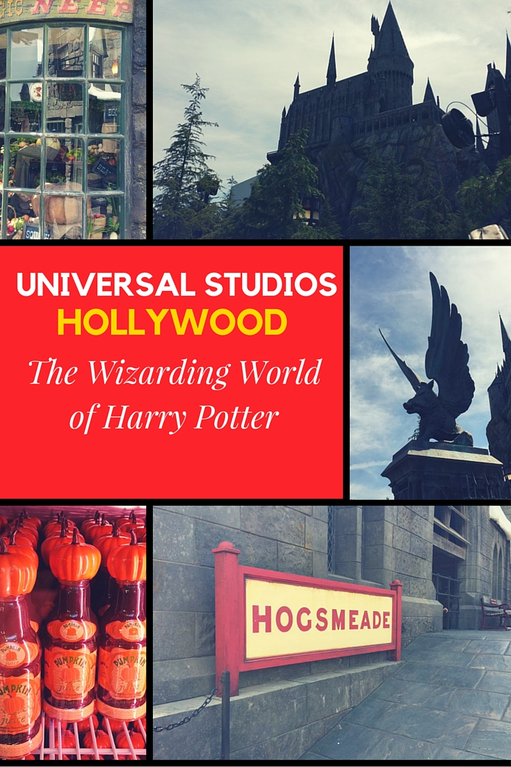 The Wizarding World of Harry Potter : Universal Studios Hollywood