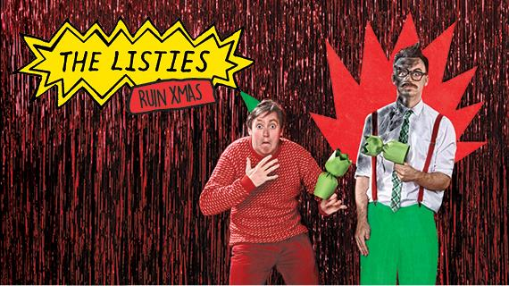 The Listies Ruin Christmas - A Hysterical Theatre Experience For ...