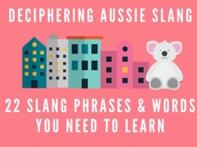 Aussie Slang – Deciphering Australian English On Your Trip Downunder